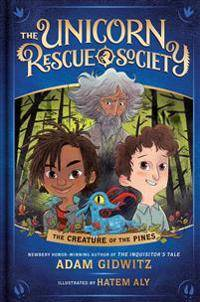 The Creature Of The Pines (Unicorn Rescue Society 1)