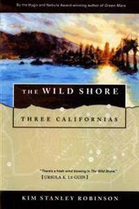 The Wild Shore: Three Californias