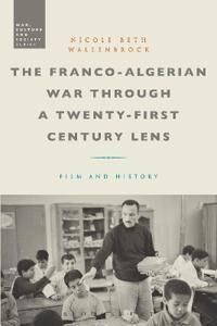 The Franco-Algerian War through a Twenty-First Century Lens