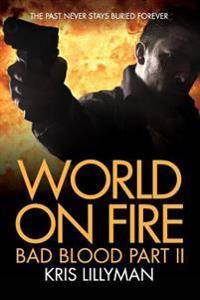 World on Fire: Bad Blood Part Two