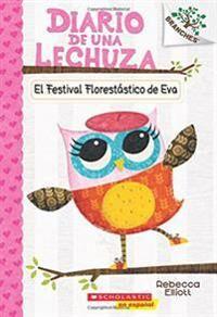 El Diario de Una Lechuza #1: El Festival Florestástico de Eva (Eva