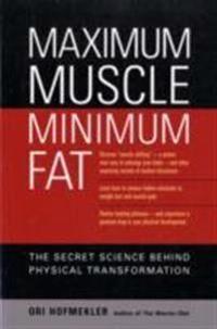 Maximum Muscle, Minimum Fat
