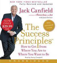 The Success Principles: How to Get from Where You Are to Where You Want to Be