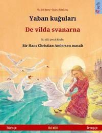 Yaban kugulari - De vilda svanarna (Turkce - Isvecce)
