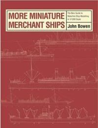 MORE MINIATURE MERCHANT SHIPS