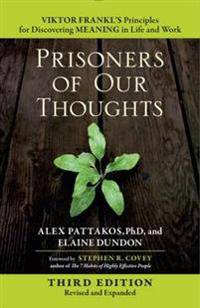 Prisoners of Our Thoughts: Viktor Frankl