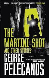 Martini Shot and Other Stories