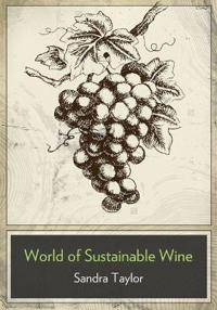 The Business of Sustainable Wine: How to Build Brand Equity in a 21 Century Wine Industry