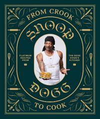 Platinum From Crook to Cook: Platinum Recipes from Tha Boss Dogg