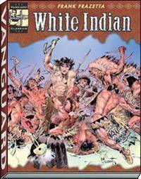 The Complete Frazetta White Indian