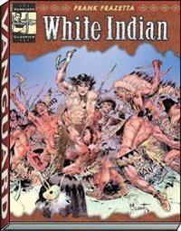 The Complete Frazetta White Indian