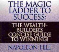 The Magic Ladder to Success: The Wealth-Builder
