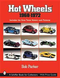 Hot Wheels 1968-1972: Includes the Gran Tor History and Pictures