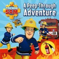Fireman Sam: A Peep-Through Adventure