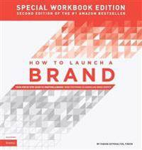 How to Launch a Brand - SPECIAL WORKBOOK EDITION (2nd Edition)