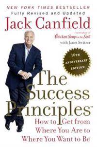Success Principles: 10th Anniversary Edition