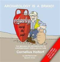 Archaeology Is a Brand!