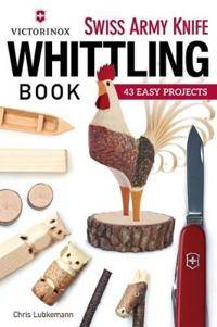 Victorinox Swiss Army Knife Book of Whittling