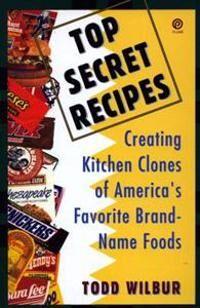 Top Secret Recipes: Creating Kitchen Clones of America