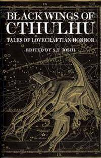 Black Wings of Cthulhu: Twenty-One New Tales of Lovecraftian Horror