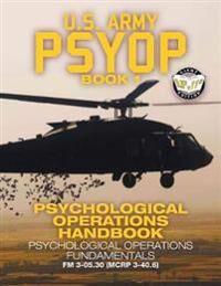 US Army PSYOP Book 1 - Psychological Operations Handbook