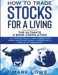 HOW TO TRADE STOCKS FOR A LIVING: 4 BOOK