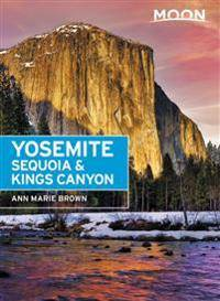 Canyon Moon Yosemite, Sequoia & Kings Canyon (Eighth Edition)