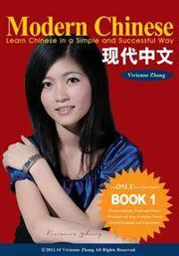 Modern Chinese (BOOK 1) - Learn Chinese in a Simple and Successful Way - Series BOOK 1, 2, 3, 4