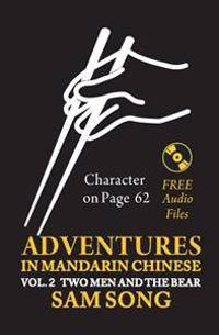 Adventures in Mandarin Chinese Two Men and The Bear: Read & Understand the symbols of CHINESE culture through great stories