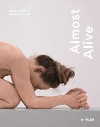 Almost Alive: Hyperrealistic sculpture in art