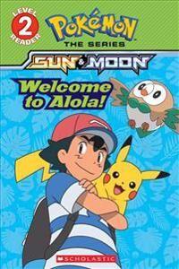 Welcome to Alola! (Pokmon Alola: Level 2 Reader)