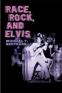 Race, Rock, and Elvis