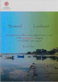 Seaward landward : investigations on the archaeological source value of the landing site category in the Baltic Sea region