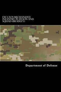 FM 3-21.71 Mechanized Infantry Platoon and Squad (Bradley)