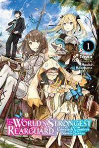 Image of World's Strongest Rearguard: Labyrinth Country & Dungeon Seekers, Vol. 1 (light novel)