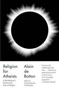 Religion for Atheists: A Non-Believer