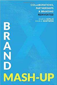 Brand Mash-Up: Collaborations, Partnerships & Branding Re-Invented