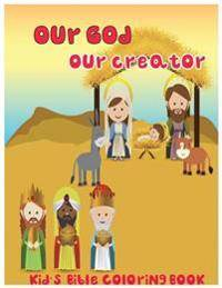 Our God, Our Creator.: Kid