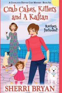 Crab Cakes, Killers and a Kaftan - Large Print: A Charlotte Denver Cozy Mystery