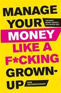 Image of Manage Your Money Like a F*cking Grown-Up