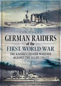 German Raiders of the First World War