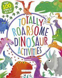 Totally Roar-Some Dinosaur Activities: Over 100 Pages of Dino Fun!