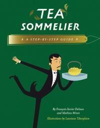 Tea Sommeleir: A Step-by-Step Guide