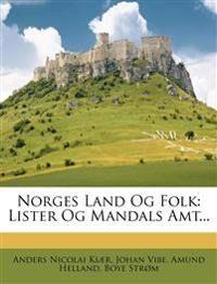 Norges Land Og Folk: Lister Og Mandals Amt...