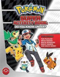 Pokemon Super Activity Book: Do You Know Unova?