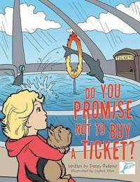 Promise Do You Promise Not to Buy a Ticket?
