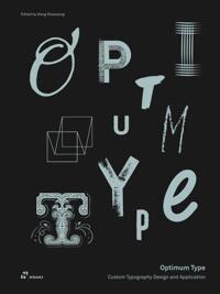 Optimum Type: Custom Typography Design and Application