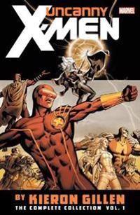 Uncanny X-men By Kieron Gillen: The Complete Collection Vol. 1