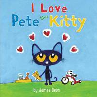 Pete the Kitty: I Love Pete the Kitty