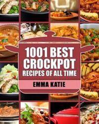 Crock Pot: 1001 Best Crock Pot Recipes of All Time (Crockpot, Crockpot Recipes, Crock Pot Cookbook, Crock Pot Recipes, Crock Pot,